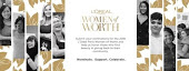 5/30/2018 is the Last Day to Submit Nominations for 2018 L'Oreal Women ofWorth!